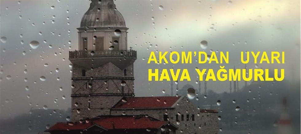 AKOM'dan Uyarı Yağmur Var